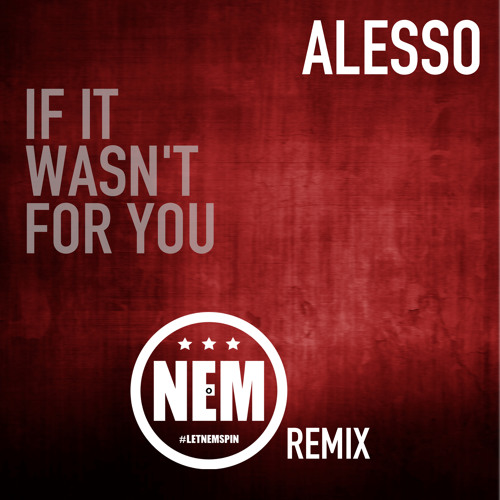 скачать alesso if it wasn t for you