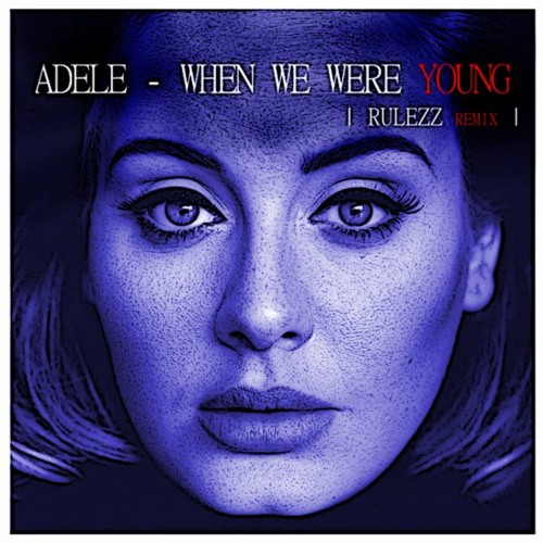 When We Were Young: When We Were Young (Rulezz Remix