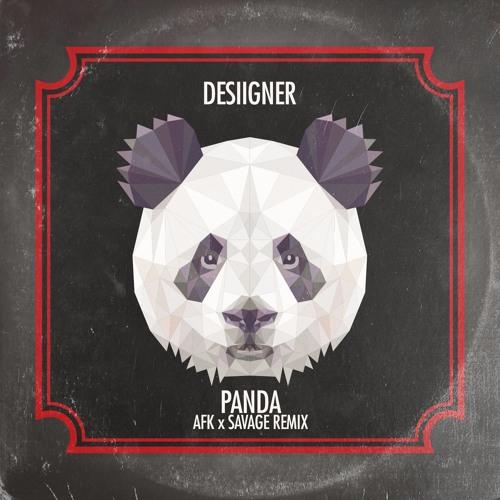 Desiigner – Panda (AFK x Savage Remix)