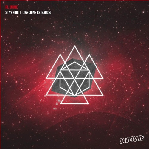 RL Grime ft Miguel – Stay For It (Tascione Re-Sauce)
