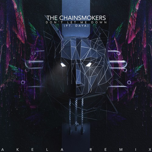 Dont Let Me Down Chainsmokers Free Download: Don't Let Me Down (Akela Remix
