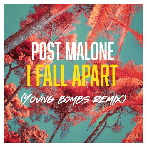Post Malone I Fall Apart Guitar: I Fall Apart (Young Bombs Remix