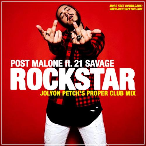 Post Malone 21 Savage: Rockstar (Jolyon Petch Mix