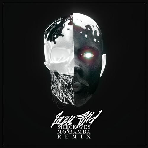 Sheck Wes Mo Bamba LazyKid Remix