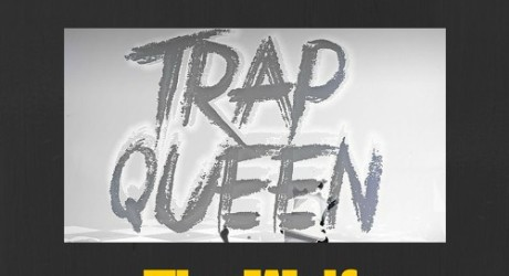 Fetty Wap – Trap Queen (The Wolfe Remix)