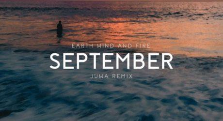 Earth Wind and Fire – September (Juwa Remix)