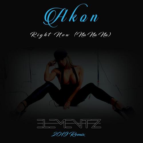Akon – Right Now (Na Na Na) (Elementz Remix)