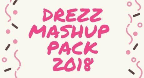 DREZZ – MASHUP PACK 2018